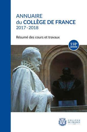 Annuaire du Collège de France 2017-2018 : résumé des cours et travaux