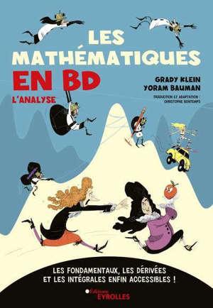 Les mathématiques en BD : l'analyse : les fondamentaux, les dérivées et les intégrales enfin accessibles !
