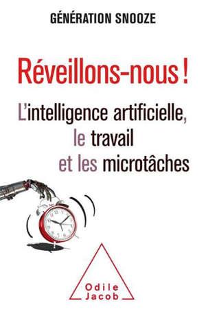 Réveillons-nous ! : l'intelligence artificielle, le travail et les microtâches