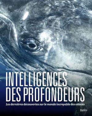 Intelligences des profondeurs : dans la tête des baleines, dauphins, et marsouins