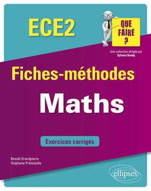 Maths ECE 2 : fiches-méthodes : exercices corrigés