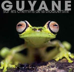 Guyane : sur les chemins de la biodiversité