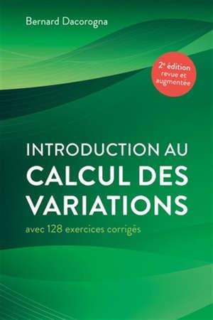 Introduction au calcul des variations : avec 128 exercices corrigés