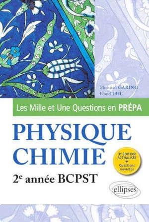 Les mille et une questions en prépa : physique chimie, 2e année BCPST