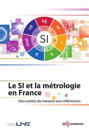 Le SI et la métrologie en France : des unités de mesure aux références
