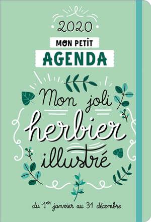 Mon petit agenda mon joli herbier illustré 2020 : du 1er janvier au 31 décembre