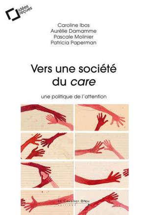 Vers une société du care : une politique de l'attention