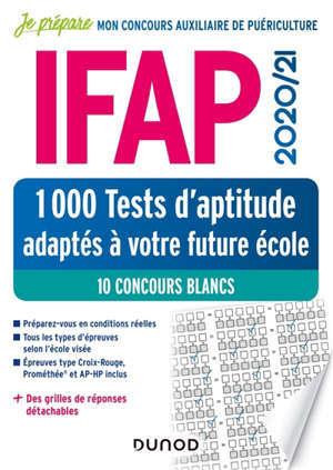 IFAP 2020-21 : 1.000 tests d'aptitude adaptés à votre future école : 10 concours blancs