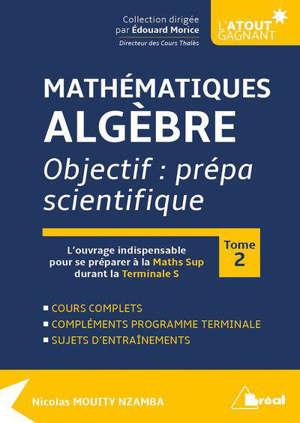 Mathématiques, analyse : objectif, prépa scientifique. Volume 2
