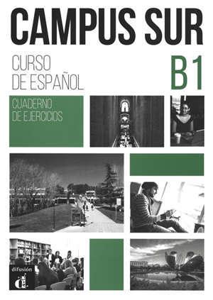 Campus sur, B1 : curso de espanol : cuaderno de ejercicios
