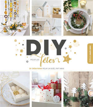 DIY pour les fêtes : 35 créations pour un Noël fait-main