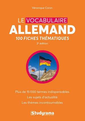 Le vocabulaire allemand : 100 fiches thématiques