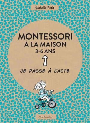Montessori à la maison, 3-6 ans