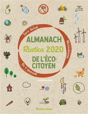 Almanach Rustica 2020 de l'écocitoyen : zéro déchet, minimalisme, do it yourself