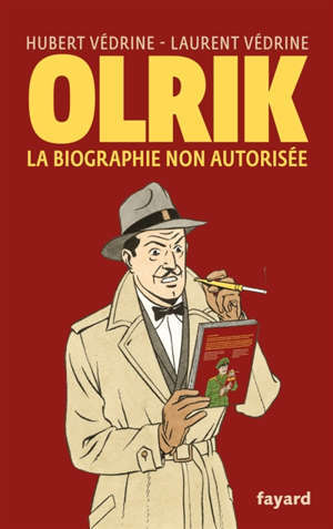 Olrik : la biographie non autorisée