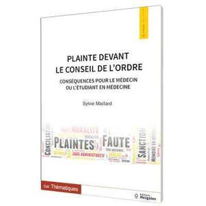 PLAINTE DEVANT LE CONSEIL DE L'ORDRE -  CONSEQUENCES POUR LE MEDECIN OU L'ETUDIANT EN MEDECINE - EXP