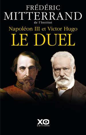 Napoléon III et Victor Hugo, le duel : récit