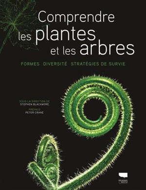 Comprendre les plantes et les arbres : formes, diversité, stratégies de survie