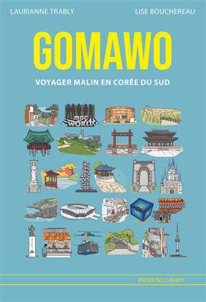 Gomawo : voyager malin en Corée du Sud