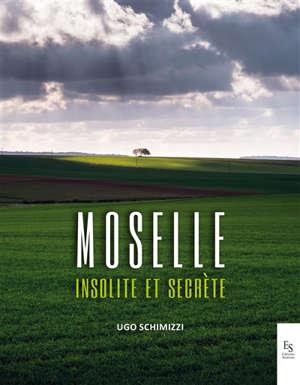 La Moselle : insolite et secrète