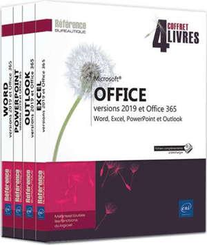 Microsoft Office versions 2019 et Office 365 : Word, Excel, PowerPoint et Outlook : coffret 4 livres