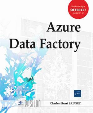 Azure data factory : intégrez vos données avec le service serverless d'Azure