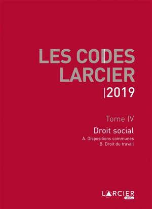 Les codes Larcier. Volume 4, Droit social 2019