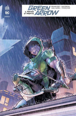 Green Arrow. Volume 6, Pertes et profits