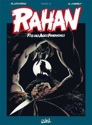 Rahan, fils des âges farouches : l'intégrale. Volume 17