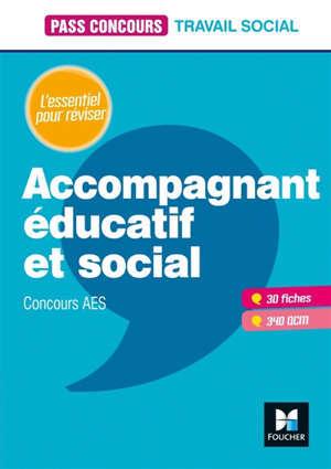 Accompagnant éducatif et social : concours AES : 30 fiches, 340 QCM