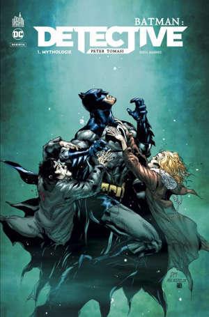 Batman : detective. Volume 1, Mythologie