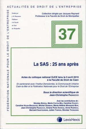 La SAS : 25 ans après : actes du colloque national du DJCE tenu le 5 avril 2019 à l'Université de droit de Caen