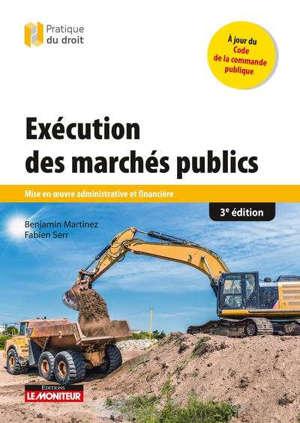 Exécution des marchés publics : mise en oeuvre administrative et financière