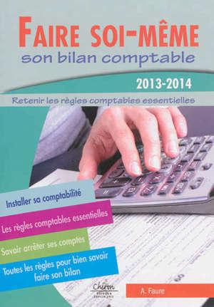 Faire soi-même son bilan comptable : retenir les règles comptables essentielles