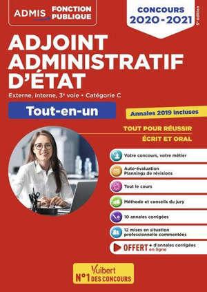 Adjoint administratif d'Etat : externe, interne, 3e voie, catégorie C : tout-en-un, concours 2020-2021