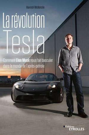 La révolution Tesla : comment Elon Musk nous fait basculer dans le monde de l'après-pétrole