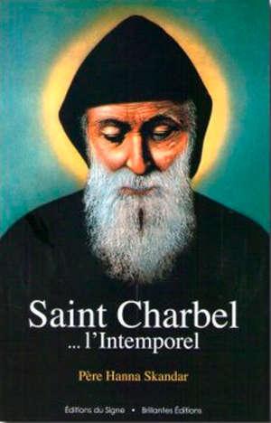 Saint Charbel : l'intemporel