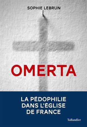 Omerta : la pédophilie dans l'Eglise de France