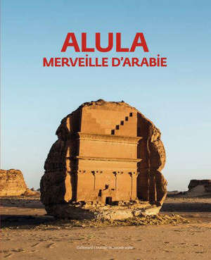 Alula, merveille d'Arabie : exposition, Paris, Institut du monde arabe, du 7 octobre 2019 au 19 janvier 2020