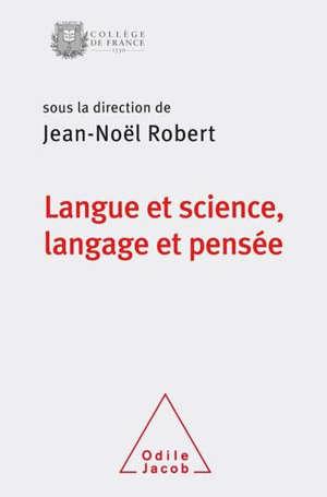 Langue et science, langage et pensée : colloque de rentrée du Collège de France