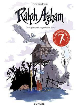 Ralph Azham. Volume 1, Est-ce qu'on ment aux gens qu'on aime ?