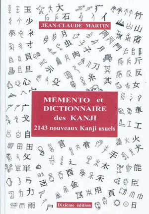 Mémento et dictionnaire des kanji : 2.143 nouveaux kanji usuels japonais