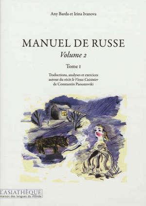 Manuel de russe. Volume 2-1, Traductions, analyses et exercices autour du récit Le vieux cuisinier de Constantin Paoustovski