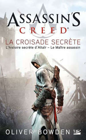 Assassin's creed. Volume 3, La croisade secrète