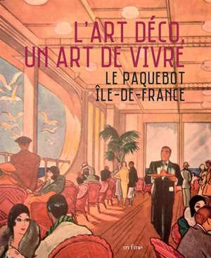 L'Art déco, un art de vivre : le paquebot Ile-de-France : exposition, Boulogne-Billancourt, Musée des années trente, du 16 octobre 2019 au 10 février 2020