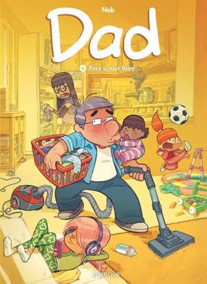 Dad. Volume 6, Père à tout faire