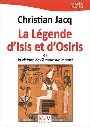 La légende d'Isis et d'Osiris ou La victoire de l'amour sur la mort