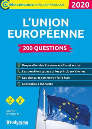 L'Union européenne : 200 questions : catégorie A, catégorie B, 2020