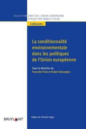 La conditionnalité environnementale dans les politiques de l'Union européenne