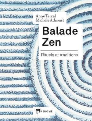 Balade zen : rituels et traditions